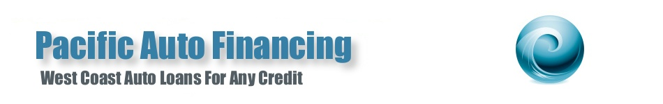 Pacific Auto Financing • West Coast Auto Loans For Any Credit